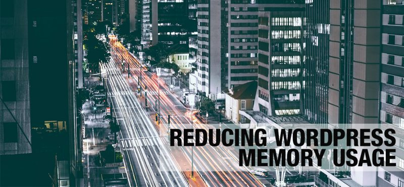 Reducing WordPress Memory Usage
